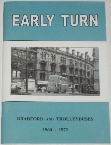 Early Turn - Bradford and Trolleybuses 1960-1972, by Stan Ledgard